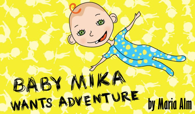 "My e-book ""Baby Mika wants Adventure"" – Now on YouTube!"